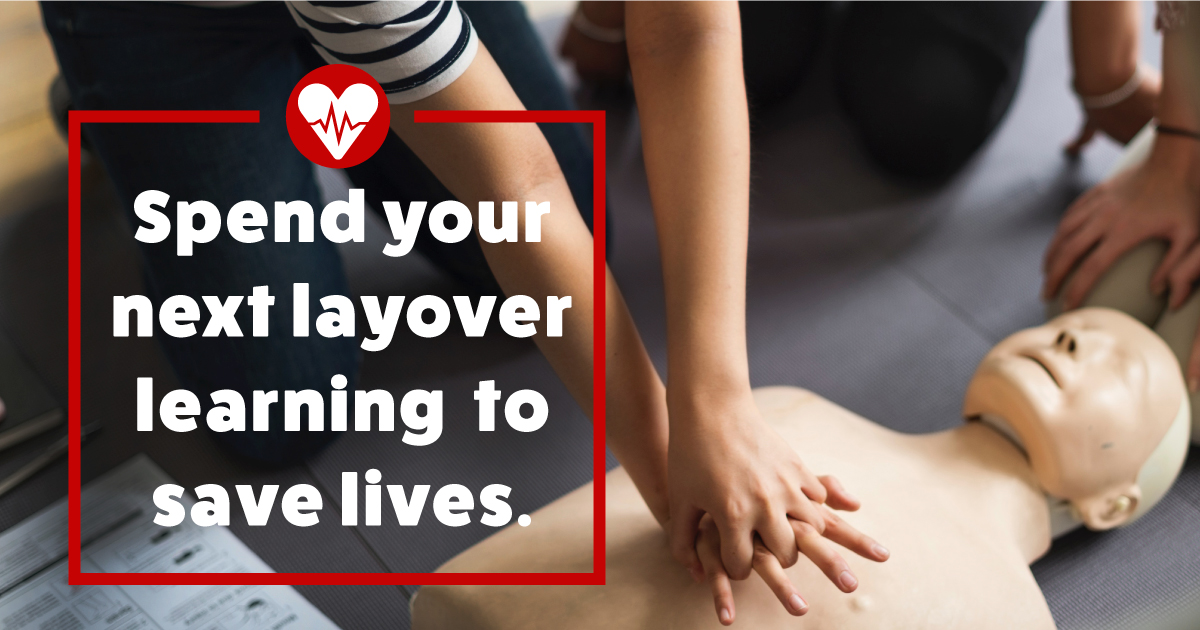 Spend your next layover learning to save lives.